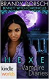 Hexe (The Vampire Diaries: Bennett Witch Chronicles Kindle Worlds)