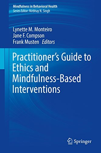 Practitioner's Guide to Ethics and Mindfulness-Based Interventions (Mindfulness in Behavioral Health)