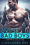 Unprotected (69th St. Bad Boys #4)