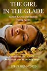 The Girl In The Glade (Mark Kane #9)