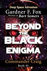 Beyond the Black Enigma by Bart  Somers