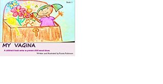 My Vagina: A children's book series to prevent child sexual abuse.