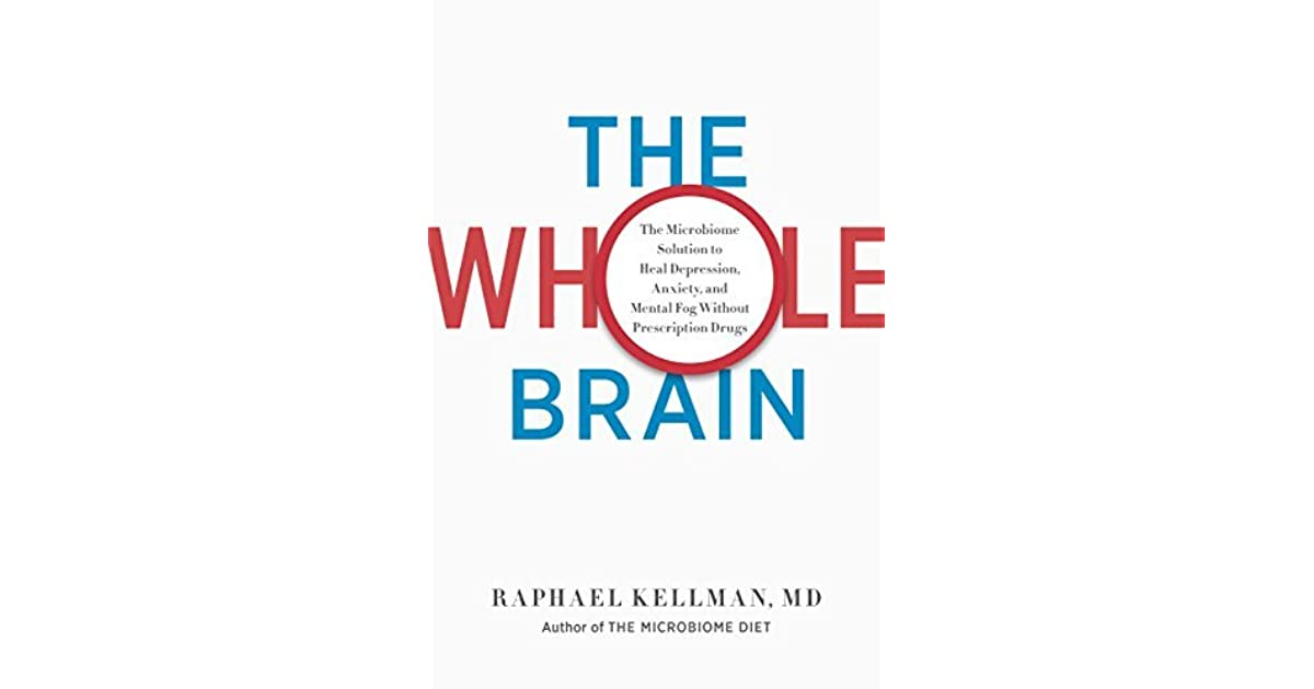 The Whole Brain: The Microbiome Solution to Heal Depression