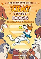 Science Comics: Dogs: From Predator to Protector