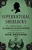 Supernatural Sherlocks: Stories from the Golden Age of Occult Detectives