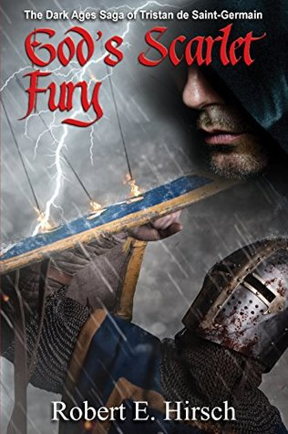 God's Scarlet Fury (The Dark Ages Saga of Tristan de Saint-Germain Book 4)