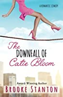 The Downfall of Catie Bloom: A romantic comedy (Bloom Sisters) (Volume 3)