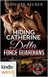 Hiding Catherine (Delta Force Guardians #1; Special Forces: Operation Alpha)