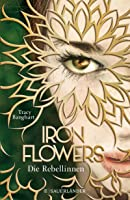 Die Rebellinnen (Iron Flowers, #1)