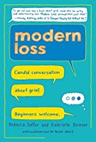 Modern Loss: Candid Conversation About Grief. Beginners Welcome.