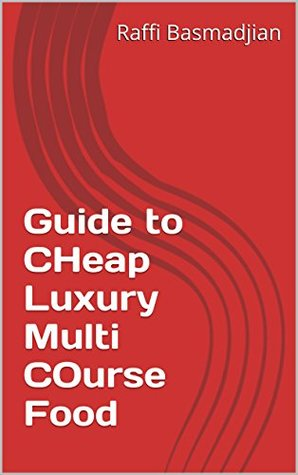 Guide to Cheap Luxury Multi Course Food