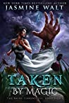 Taken by Magic (The Baine Chronicles #8)