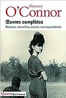 Œuvres Complètes :Romans, Nouvelles, Essais, Correspondance