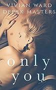 Only You (A MFM Ménage Romance)