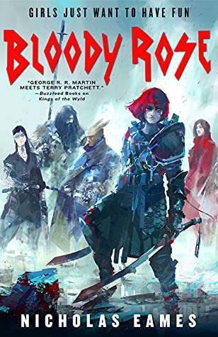 e0f770992 Bloody Rose (The Band, #2) by Nicholas Eames