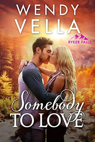 Somebody to Love (Ryker Falls, #1)
