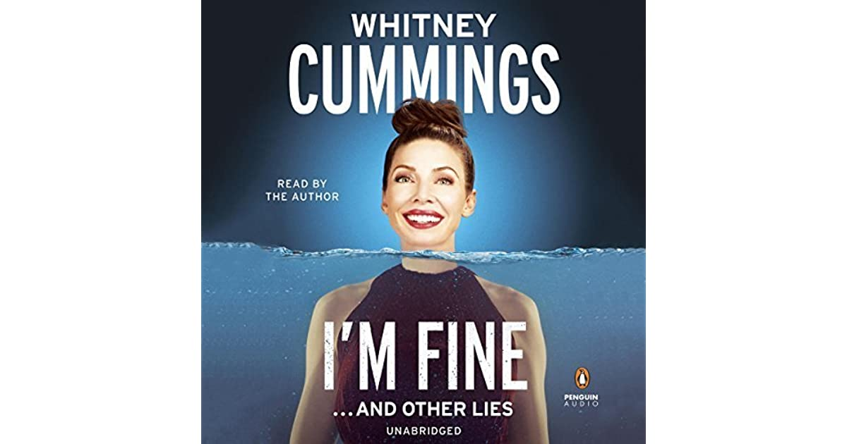 I M Fine And Other Lies By Whitney Cummings