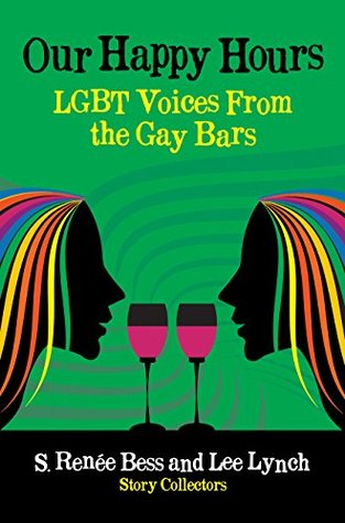 Our Happy Hours, LGBT Voices From the Gay Bars