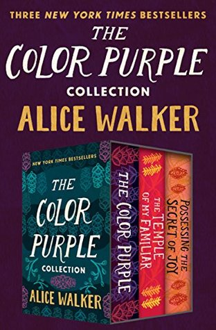 The Color Purple Collection The Color Purple The Temple Of My Familiar And Possessing The Secret Of Joy By Alice Walker