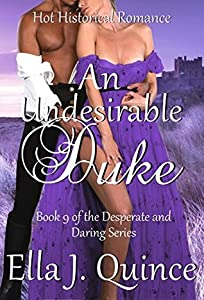 An Undesirable Duke (Desperate and Daring, #9)