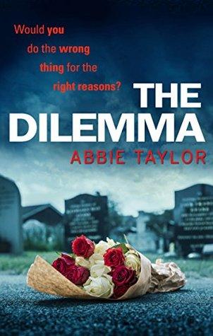The Dilemma by Abbie Taylor