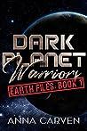 Earth Files: Book 1 (Dark Planet Warriors, #8.1)