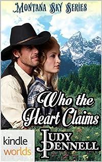 Montana Sky: Who The Heart Claims