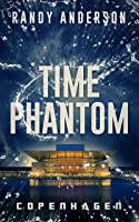 Time Phantom: Copenhagen