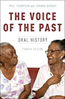 The Voice of the Past: Oral History (Oxford Oral History Series)