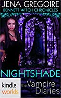 Nightshade (The Vampire Diaries: Bennett Witch Chronicles Kindle Worlds)
