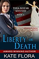 Liberty or Death (The Thea Kozak Mystery Series)