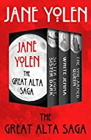 The Great Alta Saga Great Alta 1 3 By Jane Yolen