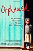 Orphaned: One woman's mission to save Africa's AIDS children