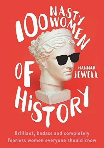 100 Nasty Women of History- Brilli