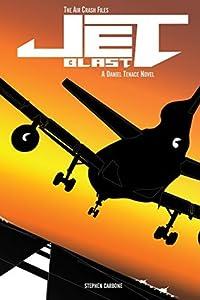 The Air Crash Files: Jet Blast: A Daniel Tenace Novel