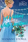 A Wedding and a White Christmas (Something Old, Something New, #1)