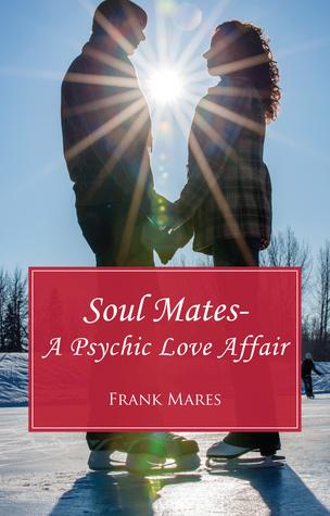 Soul Mates - A Psychic Love Affair