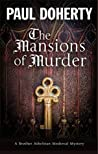The Mansions of Murder (The Sorrowful Mysteries of Brother Athelstan #18)