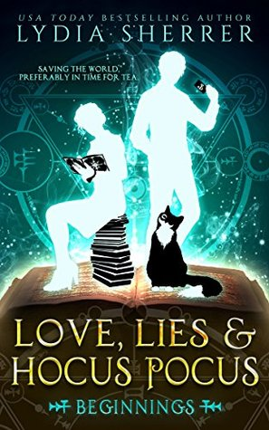 Love, Lies, and Hocus Pocus: Beginnings by Lydia Sherrer