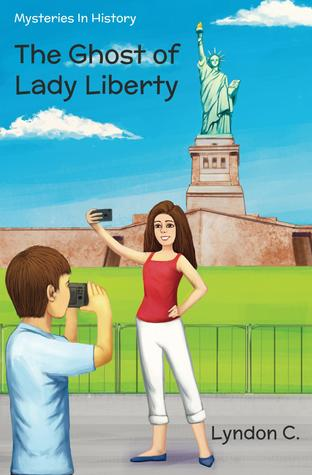 The Ghost of Lady Liberty: A time travel historical fiction mystery book (Mysteries In History)