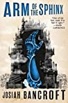 Arm of the Sphinx (The Books of Babel, #2)