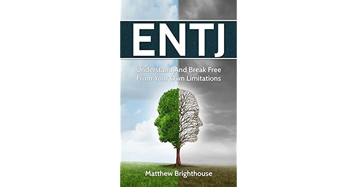 ENTJ: Understand And Break Free From Your Own Limitations by