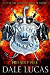 Friendly Fire (The Fifth Ward #2)