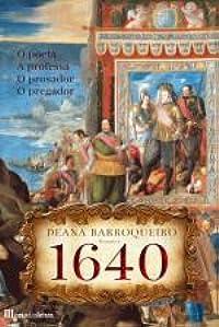 1640 - O Poeta, a Professa, o Prosador e o Pregador