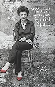 Appointment in Arezzo: A Friendship with Muriel Spark