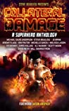 Collateral Damage: A Superhero Anthology (Superheroes and Vile Villains, #3)