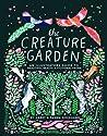 The Creature Garden: An Illustrator's Guide to Beautiful Beasts  Fictional Fauna