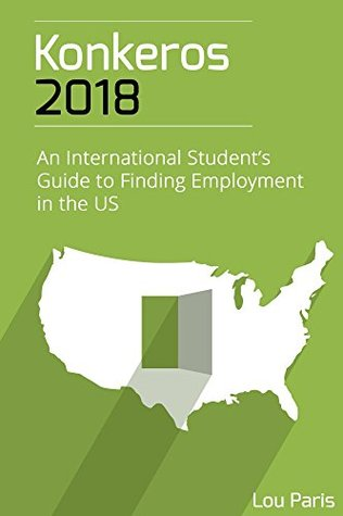 Konkeros 2018: An International Student's Guide to Finding Employment in the US