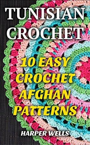 Tunisian Crochet: 10 Easy Crochet Afghan Patterns