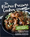The Electric Pressure Cooker Cookbook: 200 Fast and Foolproof Recipes for Every Brand of Electric Pressure Cooker by Barbara Schieving audiobook